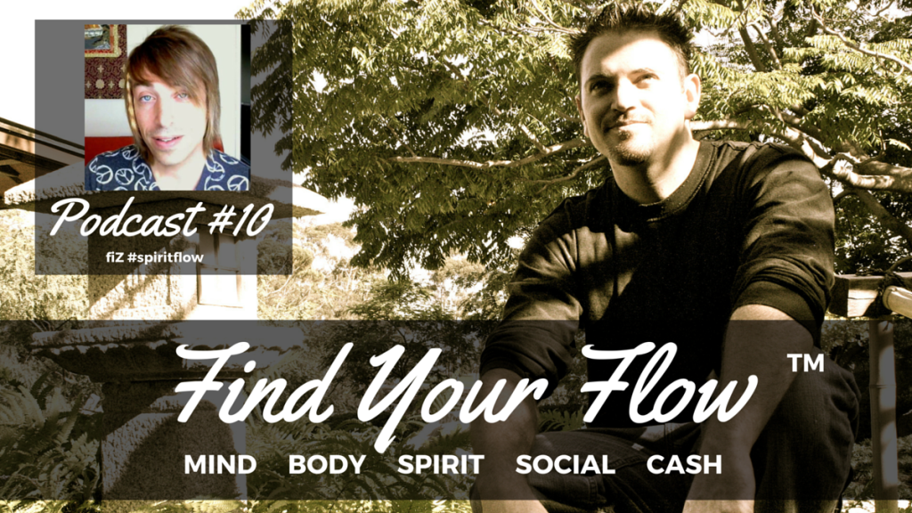 Find Your Flow Podcast #10 fiZ