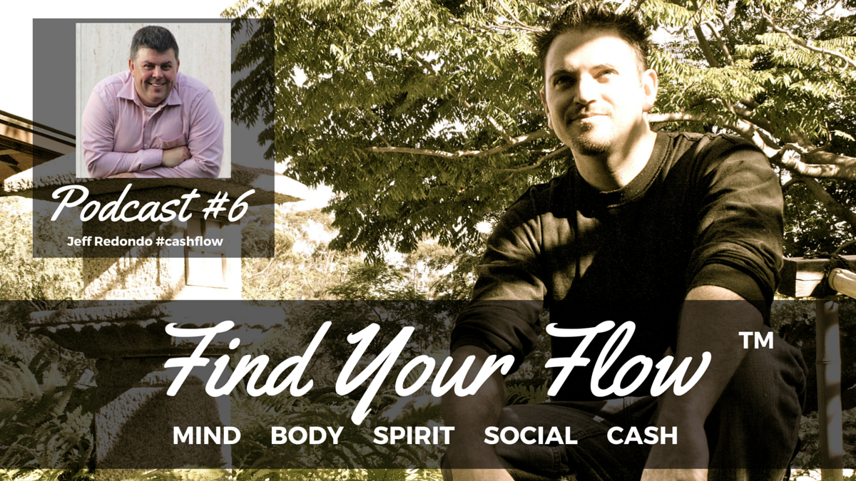 Find Your Flow Podcast #6 Jeff Redondo