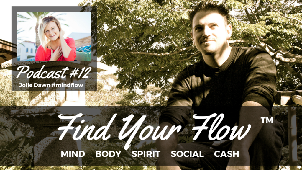 Find Your Flow Podcast #12 Jolie Dawn