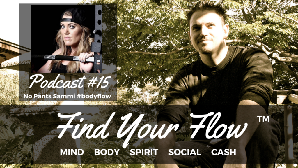 Find Your Flow Podcast #15 No Pants Sammi