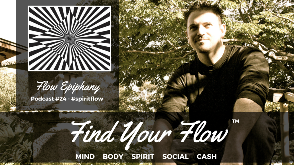 Find Your Flow Podcast #24 Winston Widdes Flow Epiphany