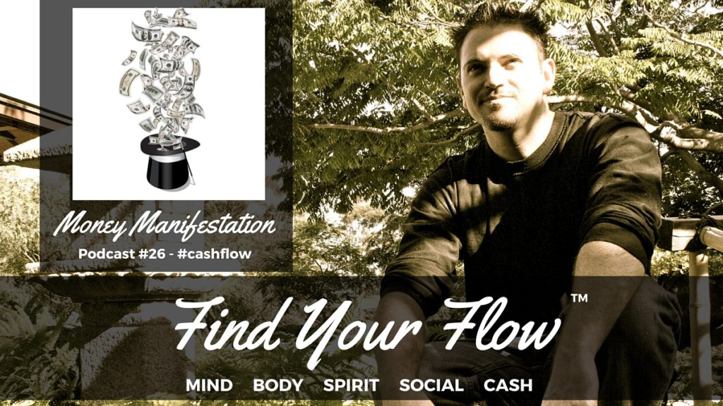 Find Your Flow Podcast #26 Winston Widdes -Money Manifestation #cashflow