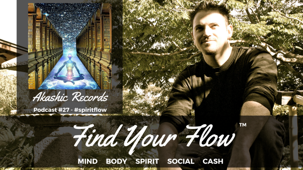 Find Your Flow Podcast #27 Winston Widdes -Akashic Records #spiritflow