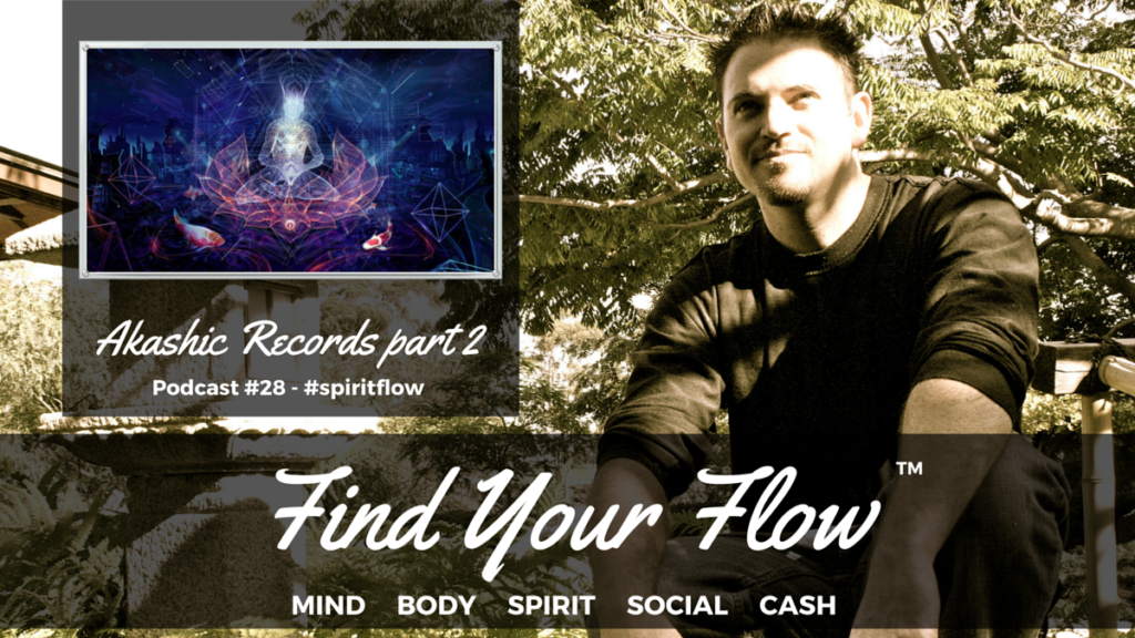 Find Your Flow Podcast #28 Winston Widdes -Akashic Records 2 #spiritflow