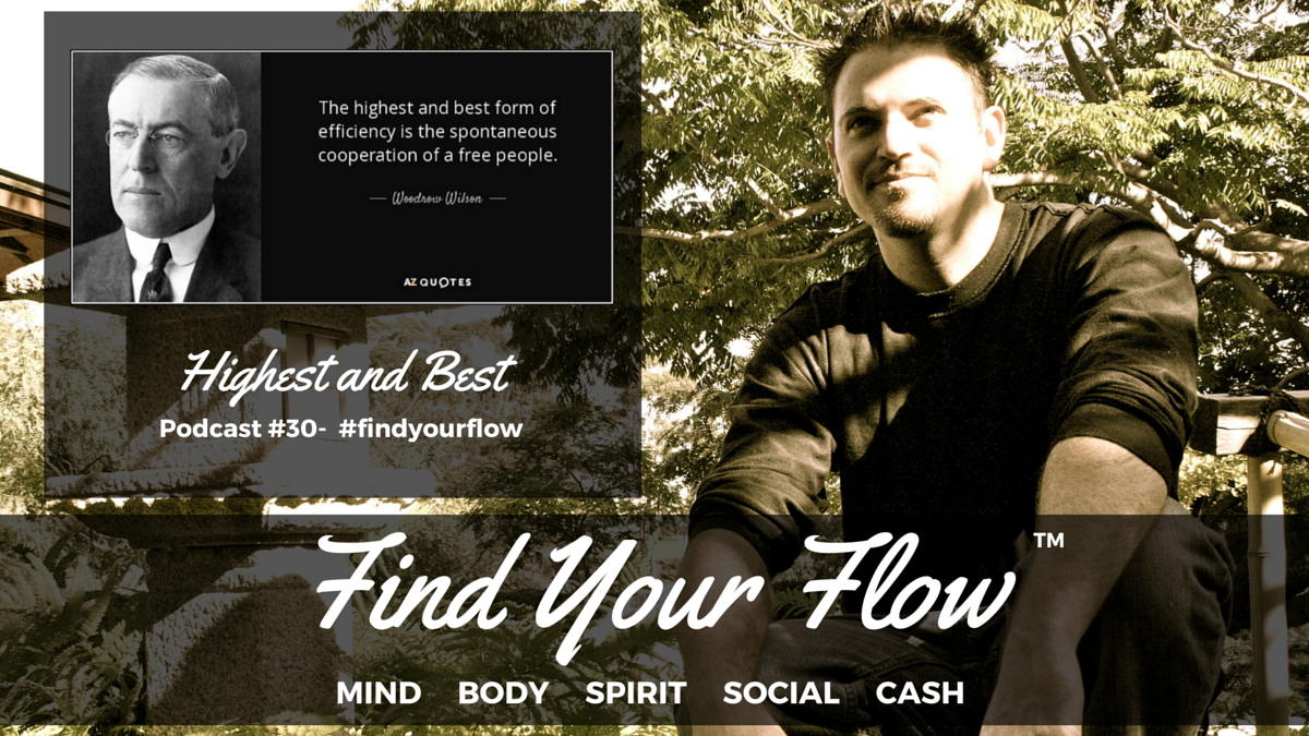 Find Your Flow Podcast #30 – Highest and Best – Winston Widdes