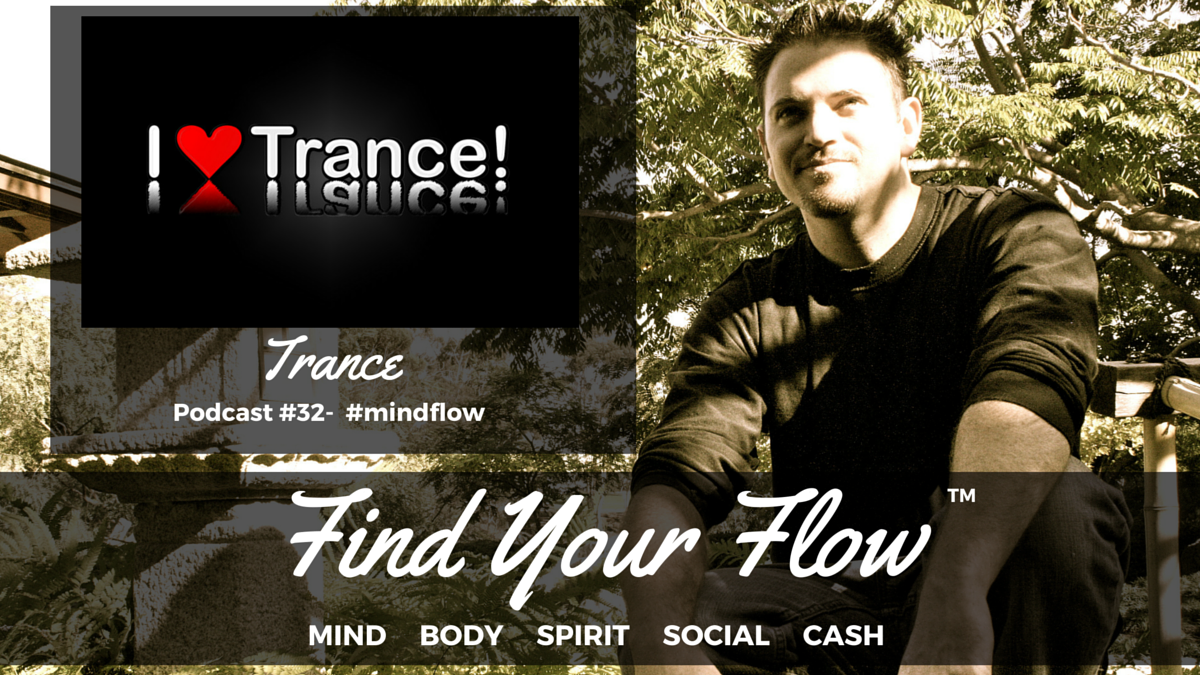 Find Your Flow Podcast #32 – Trance – Winston Widdes #mindflow