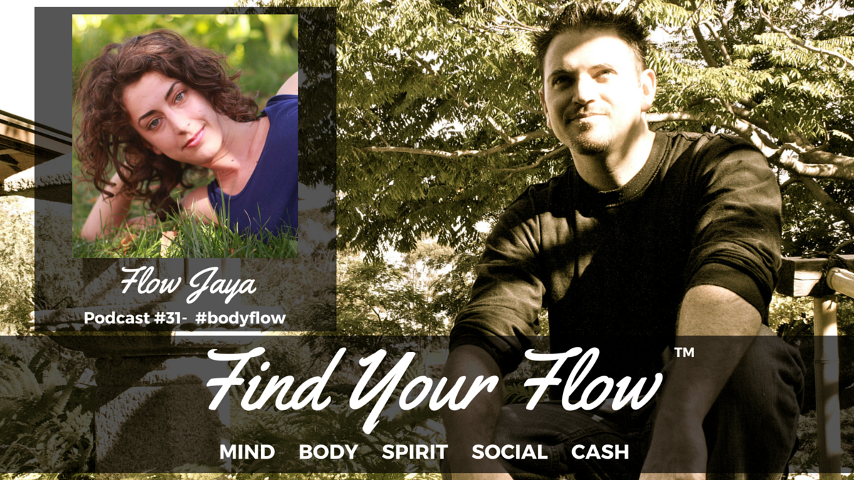 Find Your Flow Podcast #31 – Flow Jaya – Winston Widdes #bodyflow