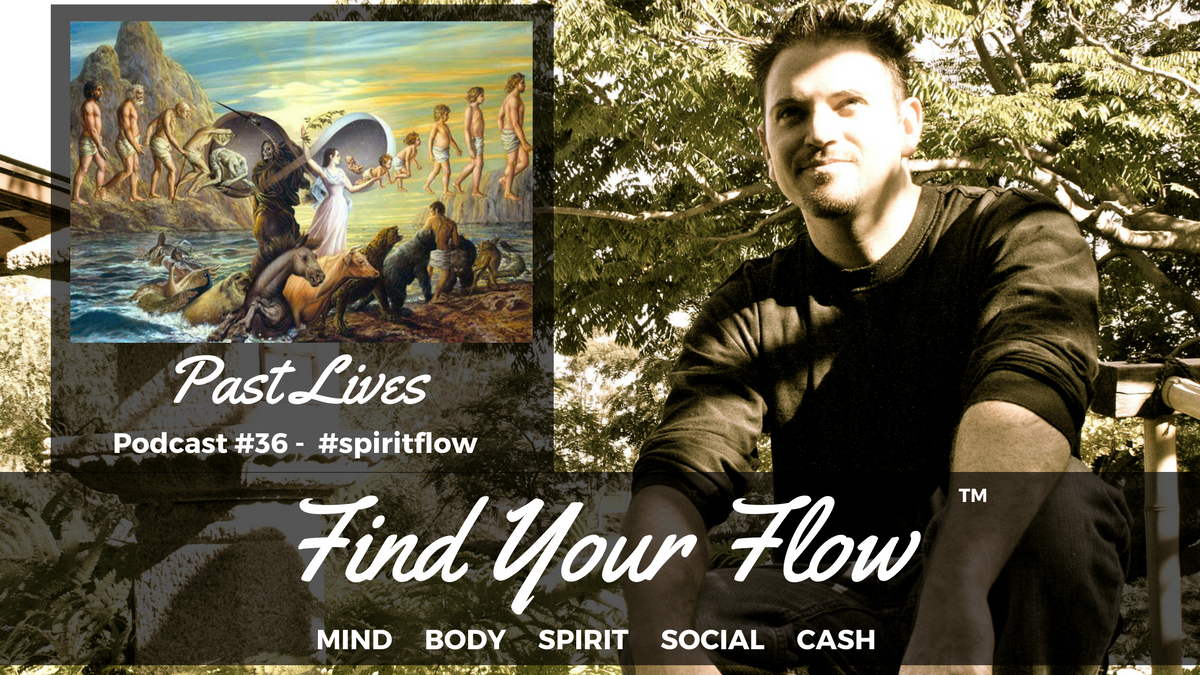 Find Your Flow Podcast #36 – Past Lives
