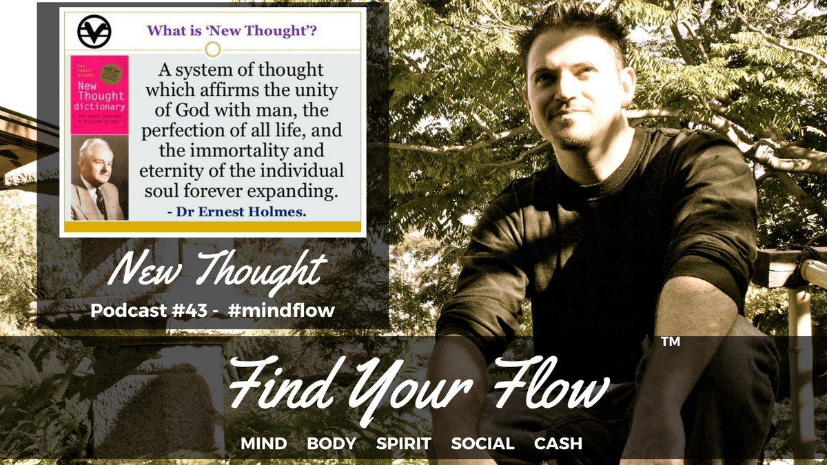 Find Your Flow Podcast #43 – New Thought – #mindflow