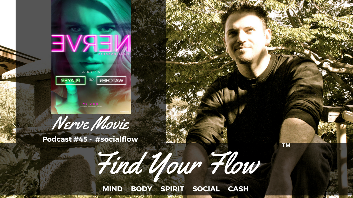 Find Your Flow Podcast #45 – Nerve Movie – Winston Widdes #socialflow