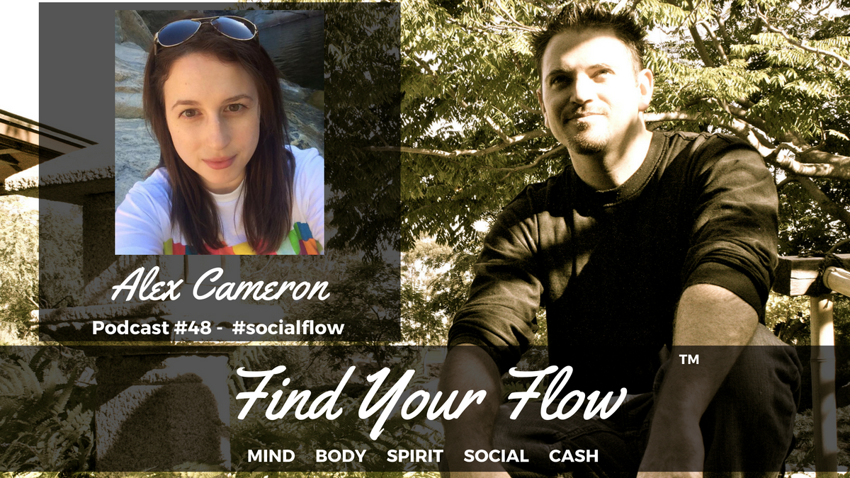 Find Your Flow Podcast #48 – Alex Cameron – #socialflow