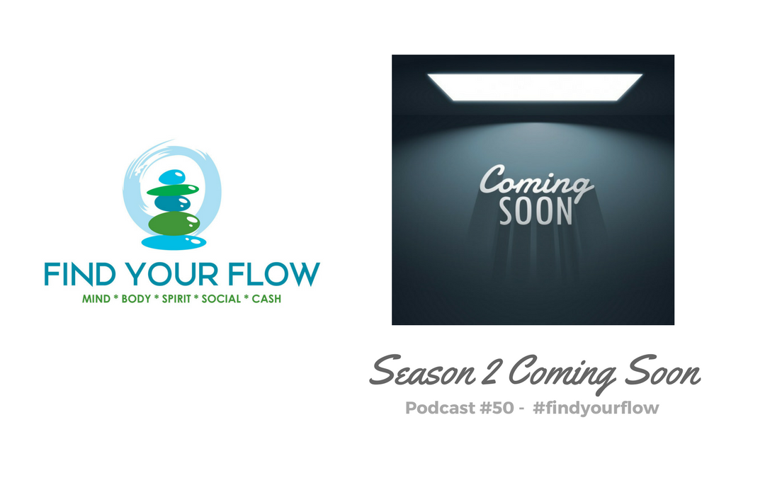 Find Your Flow podcast #50 – Season 2 Coming Soon!