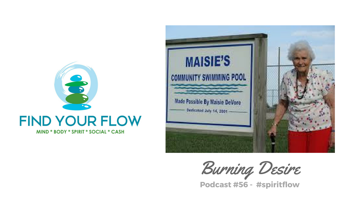 Find Your Flow Podcast Episode #56 – Burning Desire