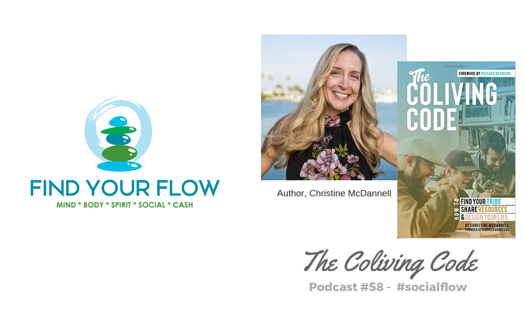 Find Your Flow Podcast Episode #58 – The Coliving Code