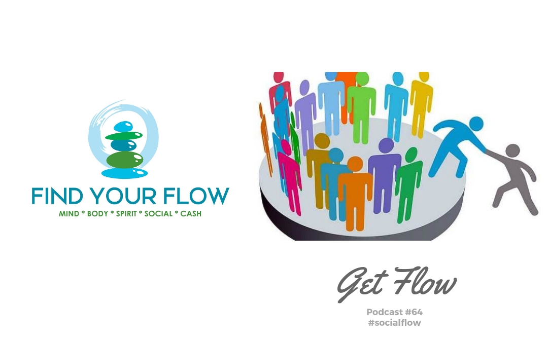Find Your Flow Podcast Episode #64 – Get Flow