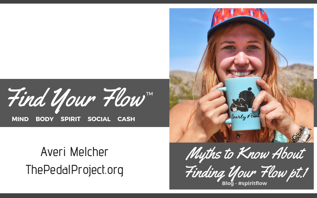 Find Your Flow Blog - Myths to Know About Finding Your Flow pt. 1 #spiritflow