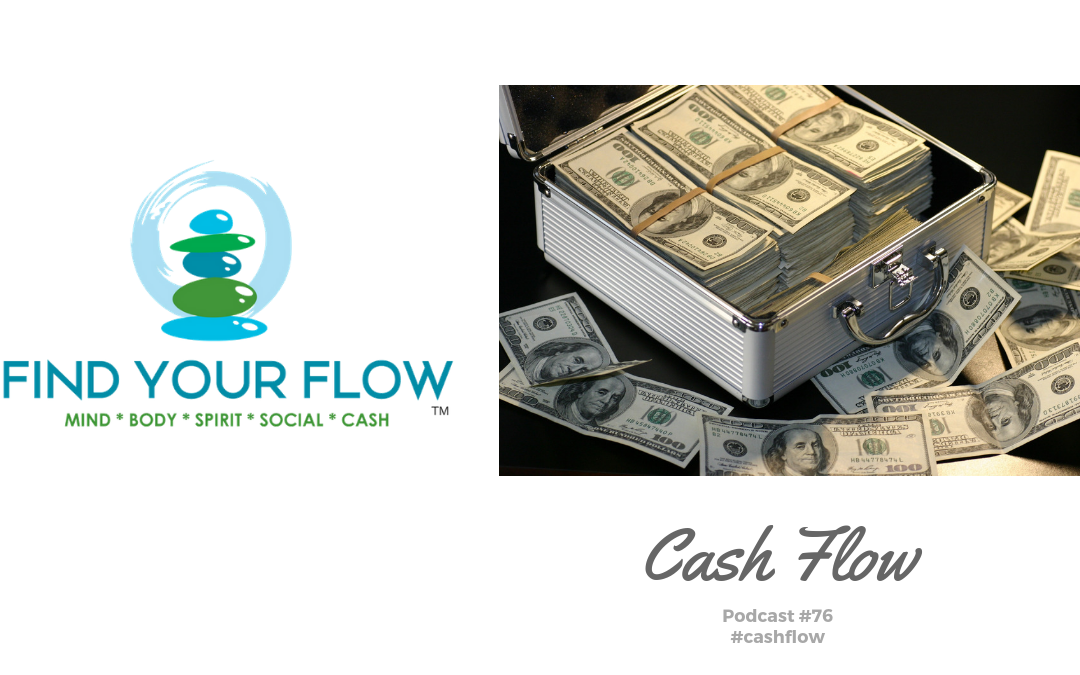 Find Your Flow Podcast Episode #76 – Cash Flow – Winston Widdes #cashflow
