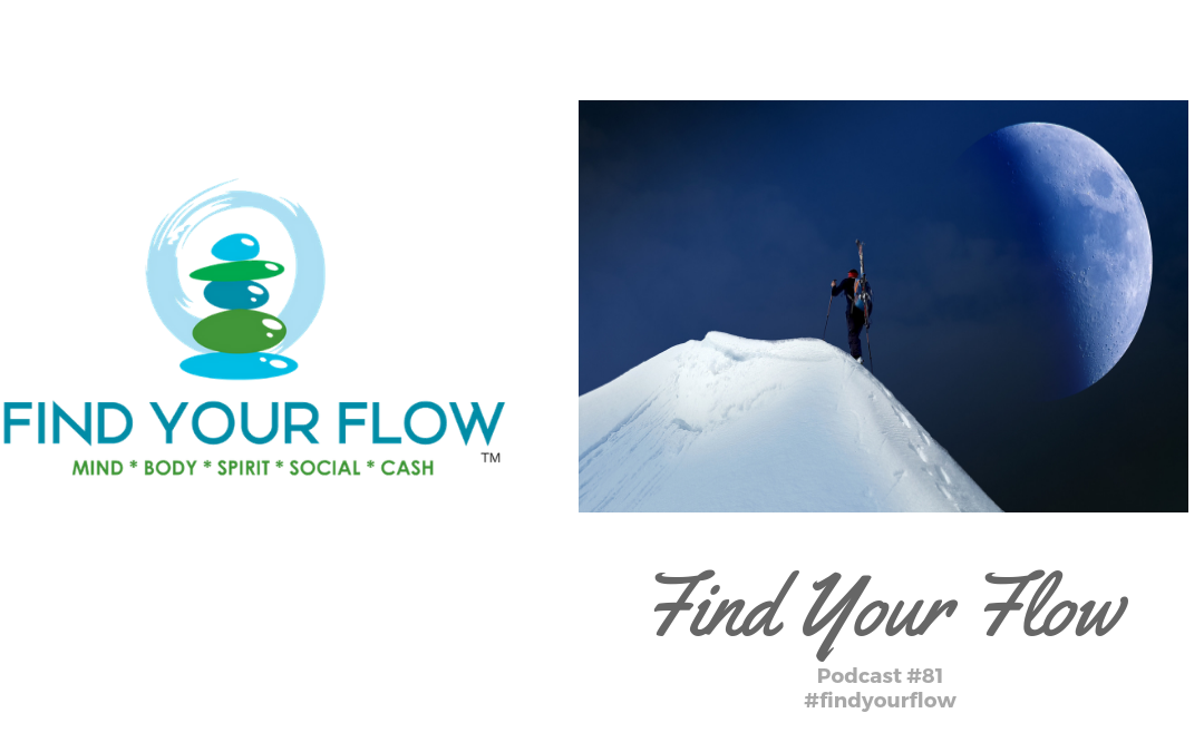 Find Your Flow Podcast Episode #81 – Find Your Flow – #findyourflow