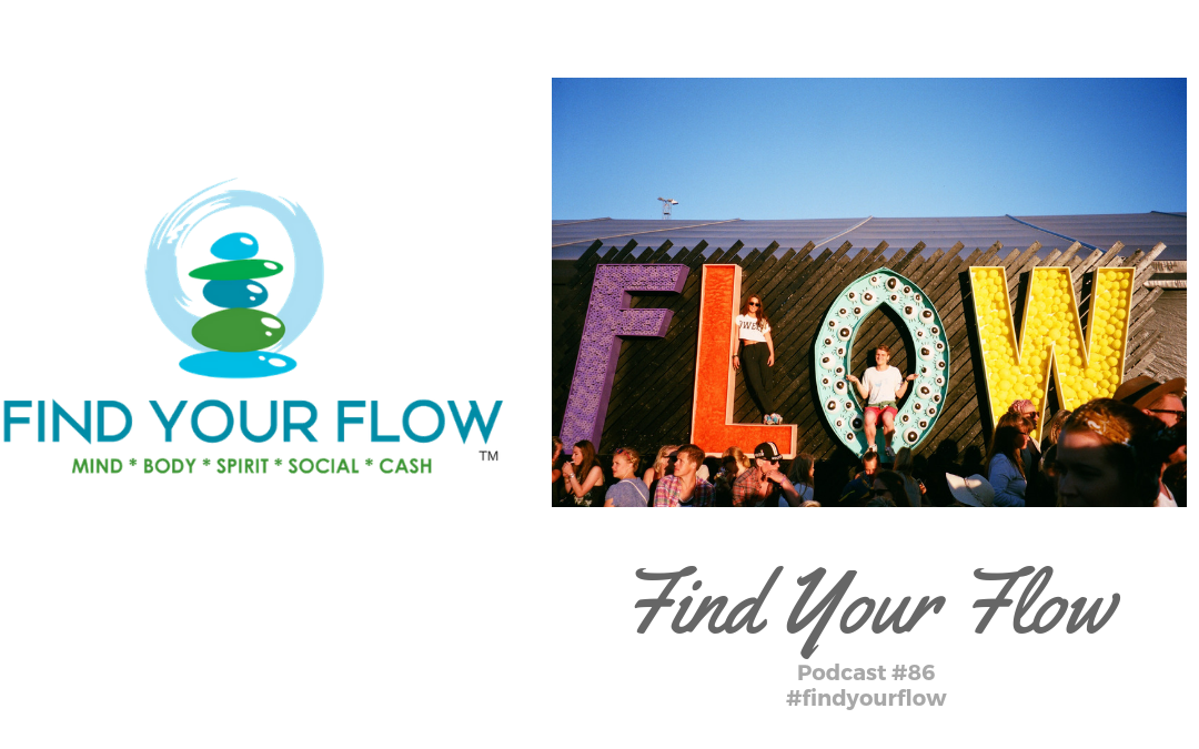 Find Your Flow Podcast Episode #86 – Find Your Flow – #findyourflow