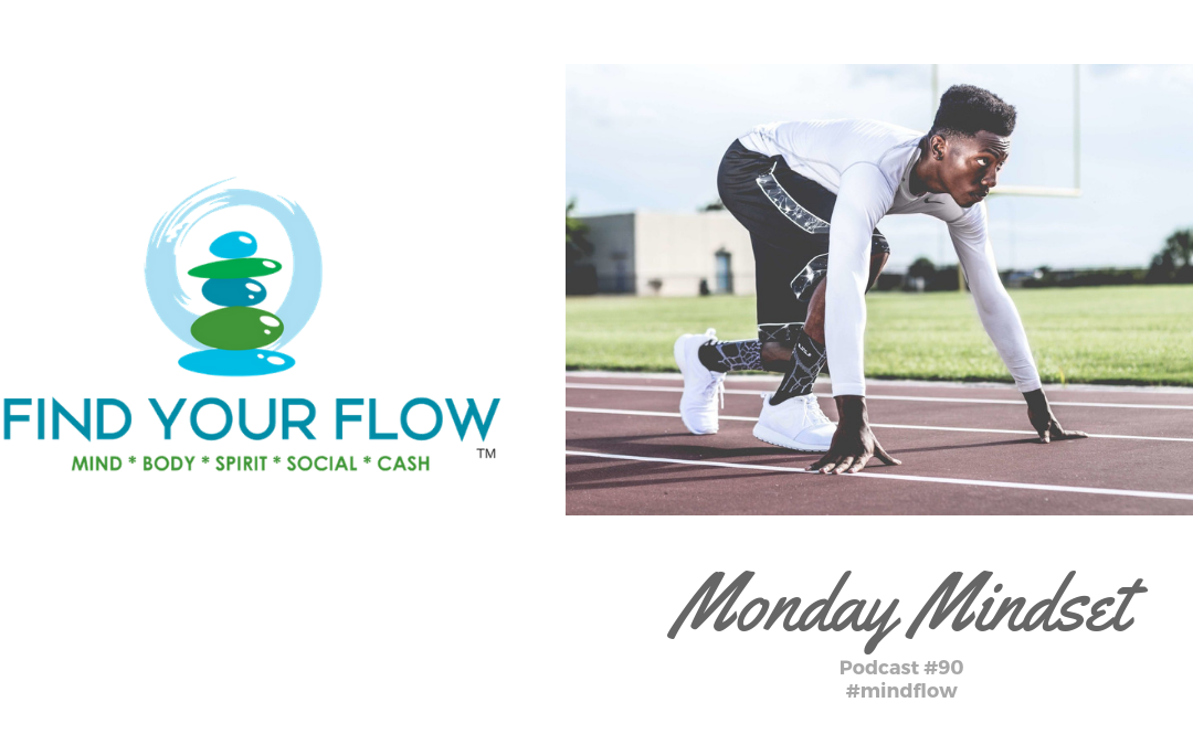 Find Your Flow Podcast Episode #90 – Monday Mindset #mindflow