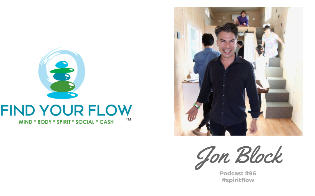 Find Your Flow Podcast Episode #96  – Jon Block – #spiritflow