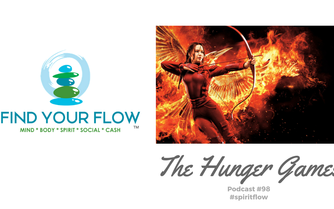 Find Your Flow Podcast Episode #98 – The Hunger Games #socialflow
