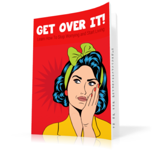 Get Over It - Stop Worrying - Motivational Book