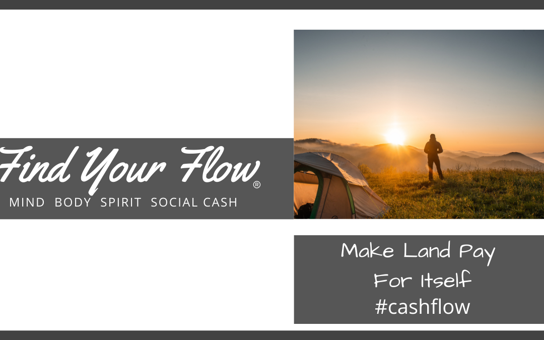 Find Your Flow Blog, How to Make Land Pay for Itself. Artwork is photo of a tent and a camper in the sunrise.